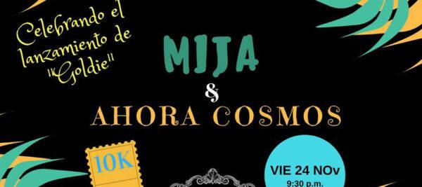 MIJA & Ahora Cosmos en vivo